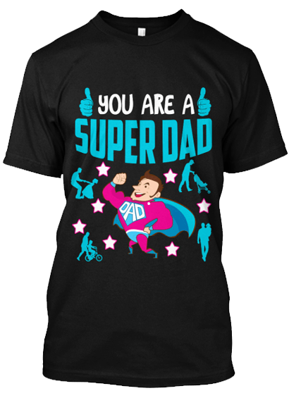 "Grandpa - ""You Are A Super Dad"" ( 70% Off For Today).Father's Day Special T-shirt"