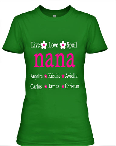 "LIVE.LOVE.SPOIL NANA""CUSTOMIZED YOUR GRANDKIDS NAMES."