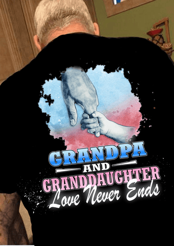 """GRANDPA AND GRANDDAUGHTER LOVE NEVER ENDS""( 50% Off for today)."