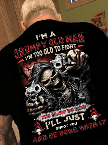 """ I Am Grumpy Old Man, Too Old To Fight""Custom Tee( Flash Sale).Custom Tee n More Fathers and Grandfathers"