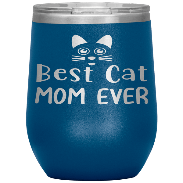 """ BEST CAT MOM EVER "" Wine Tumbler. Personalize Your Nickname Mimi, Gigi, Grandma or Write Your Nick Name Below."