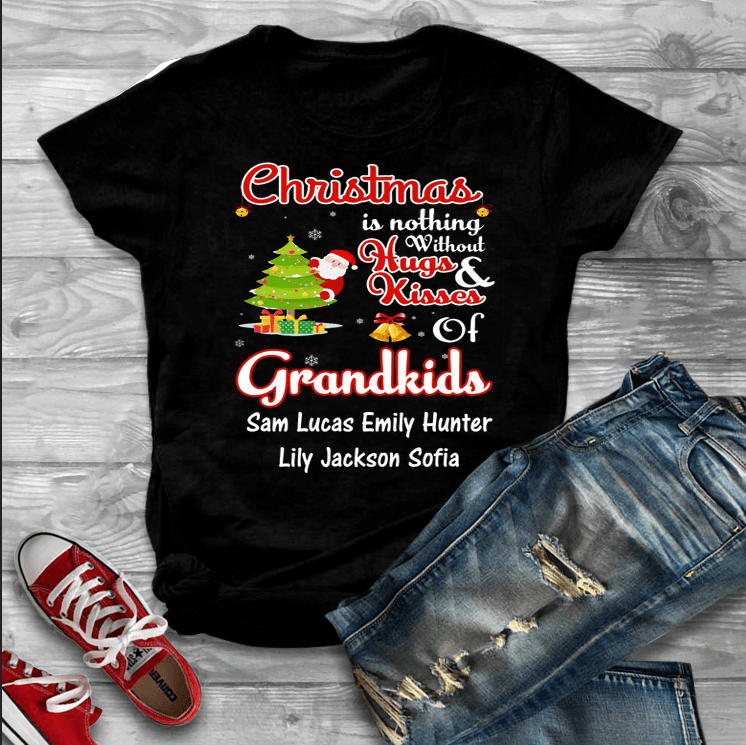 """Christmas Is Nothing Without Hugs And Kisses Of Grandkids""- Custom Tee (Save 70% Today  Christmas Special)"