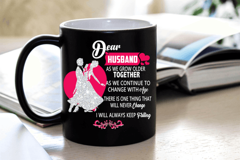 """Dear Husband As We Grow Older Together.....MUG ""(Flat Shipping)"