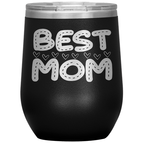 """ BEST MOM "" Wine Tumbler. Personalize Your Nickname Mimi, Gigi, Grandma or Write Your Nick Name Below."