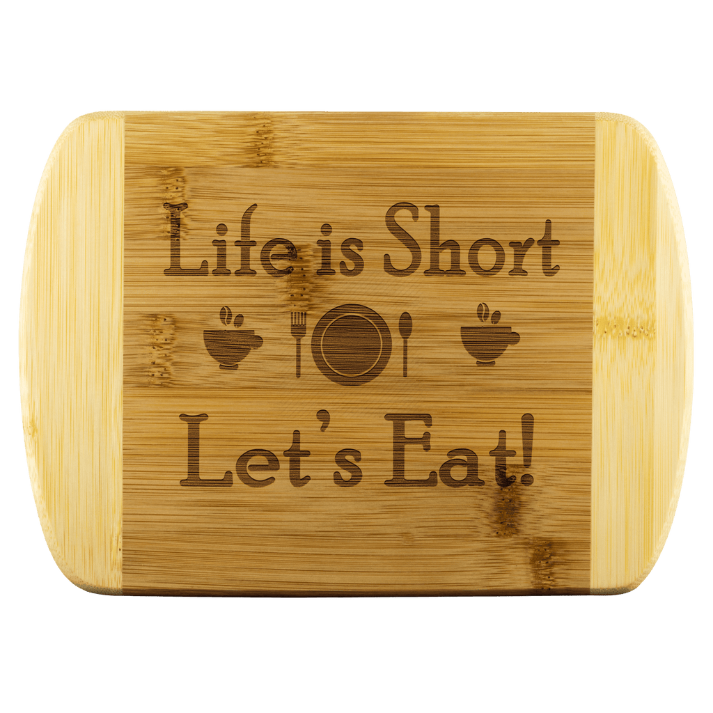"""Life Is Short, Lets Eat""(Special For Kitchen 50% Off) Cutting Borad"