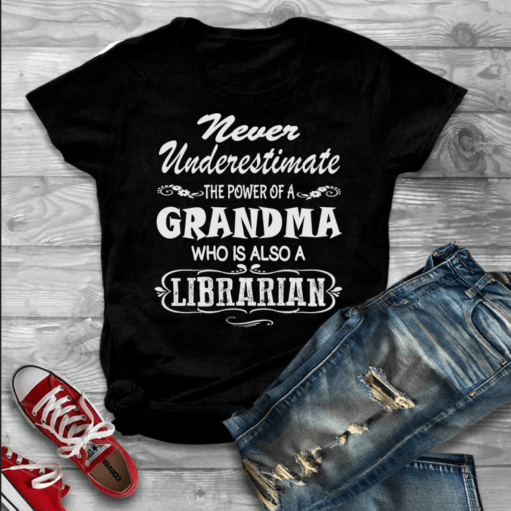 """Never Underestimate The Power Of A Grandma""(50% Off)"