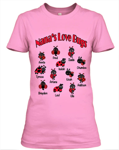 """NANA'S LOVE BUGS"". Customized Your Nickname and Grandkids Or kids Name."