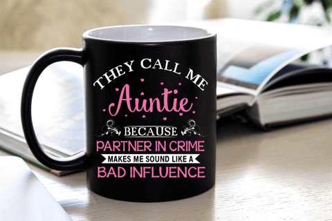 """They Call Me Auntie Because........"" - Mug"