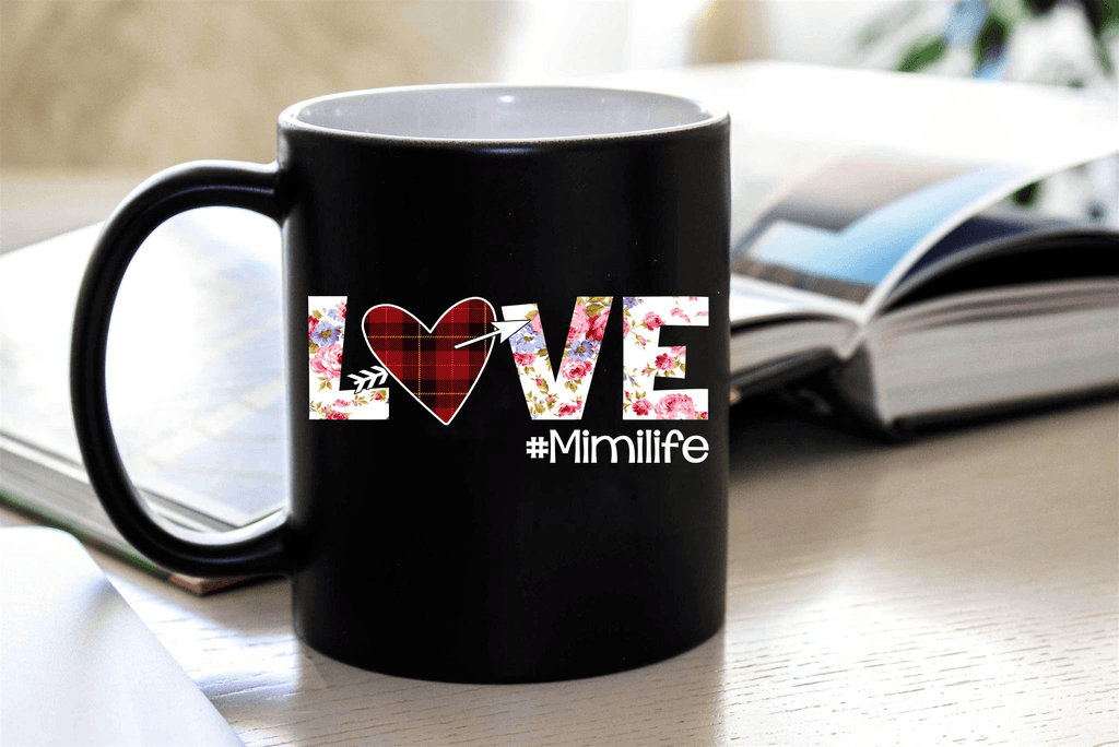 """Mimi Love Life..."" Mug(flat shipping) Personalize Your Nick. Mimi, Gigi, Grandma or Write Your Nick Name Below."