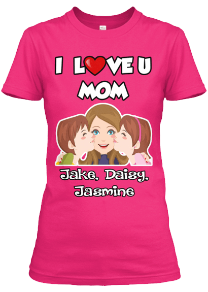 "Mom - "" I Love You Mom Tee "" Mother's Day Special Custom T-shirt"