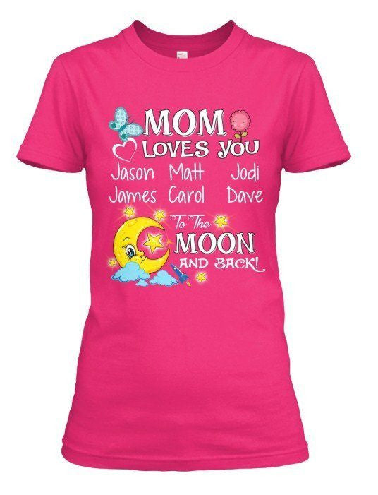 Mom - Mom Loves You Moon And The Back ( 70% Off For Today). Most MOMS Order 2.