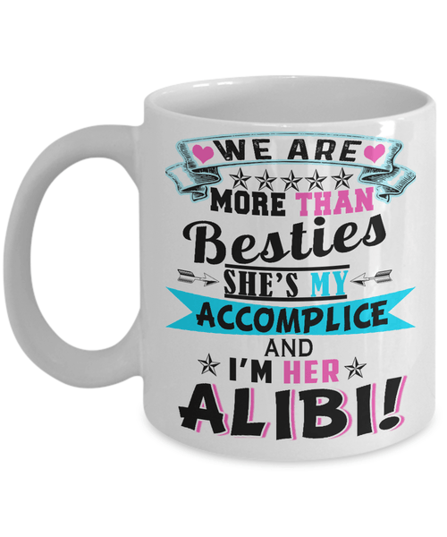 "Mug - ""WE ARE MORE THAN BESTIES"" COFFEE  MUG"