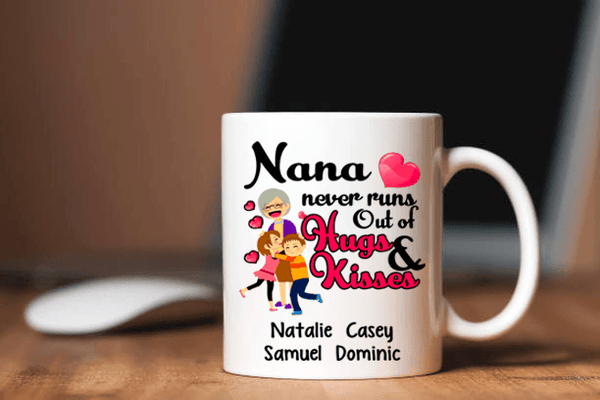 """(Nickname) Never Runs Out of Hugs and Kisses""Mug"