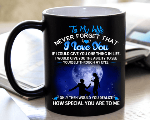 """TO MY WIFE NEVER FORGET THAT I LOVE YOU"" COFFEE  MUG(FLAT SHIPPING)"