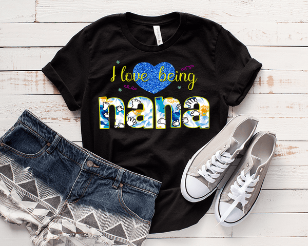 """Love Being Nana"". Personalize Your Nick Name.."