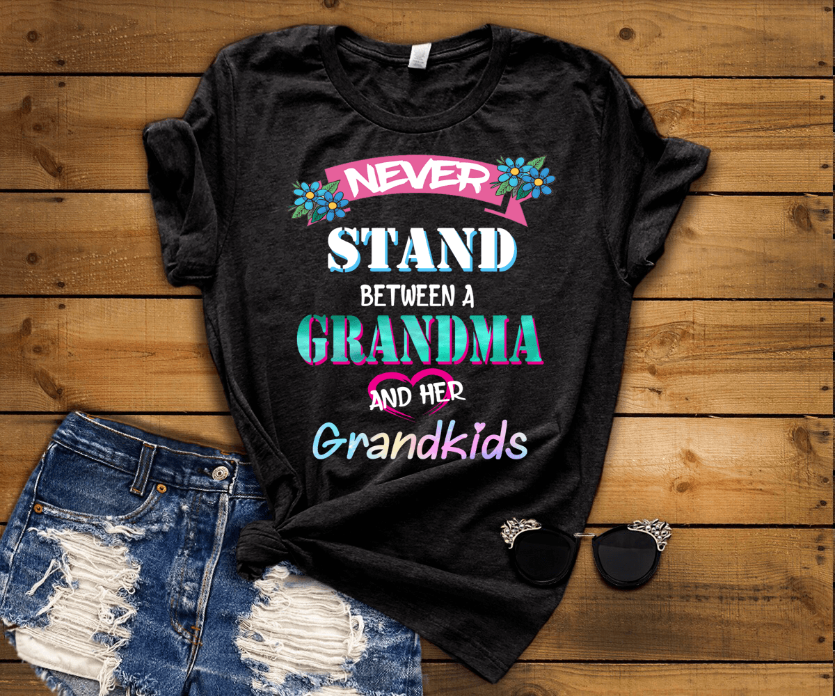 """"""" Never stand between a Grandma and her Grandkids """" Flat Shipping(50% Off Today)"""