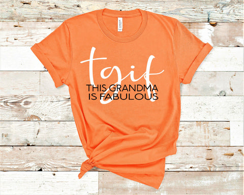 """TGIF-THIS GRANDMA IS FABULOUS""."