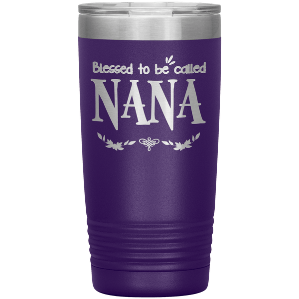 """ BLESSED TO BE CALLED NANA "" Tumbler. Personalize Your Nickname Mimi, Gigi, Grandma or Write Your Nick Name Below."