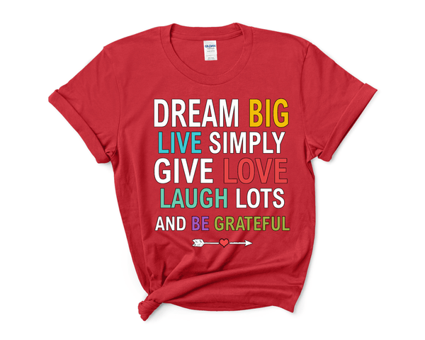 """Dream Big, Live Simply, Give Love & Be Grateful"""