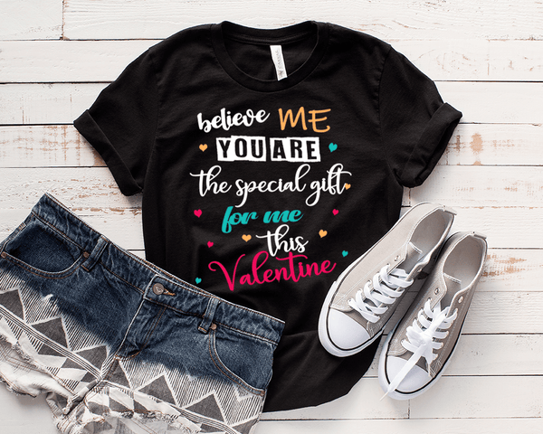 """Believe ME You Are the special Gift....."", T-Shirt."