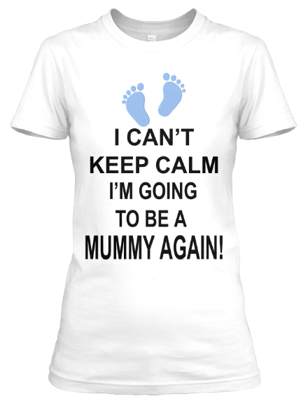 "T-shirt - ""CAN'T KEEP CALM COMING SOON"" ( 70% Off For Today).Baby Shower Special T-shirt"