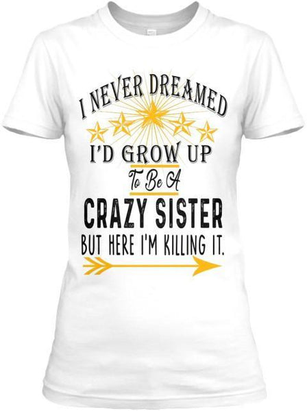 T-shirt - CRAZY SISTER, KILLING IT TEE , 70% OFF TODAY.