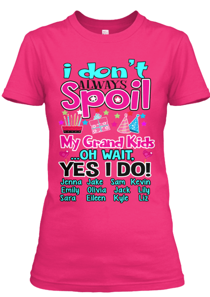 T-shirt - I Don't Always Spoil (70% OFF Today)