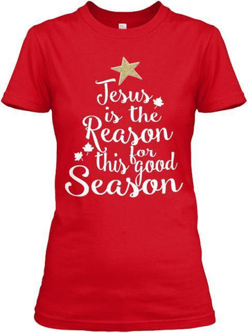 T-shirt - Jesus Is The Reason- Custom Tee (Save 70% Today) Most Customers Buy 2 To 3
