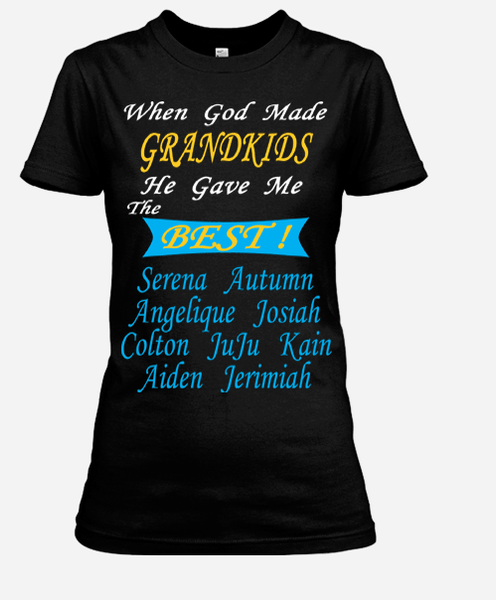 """God Gave Me The Best Grandkids""- Custom Tee (Save 50% Today)"