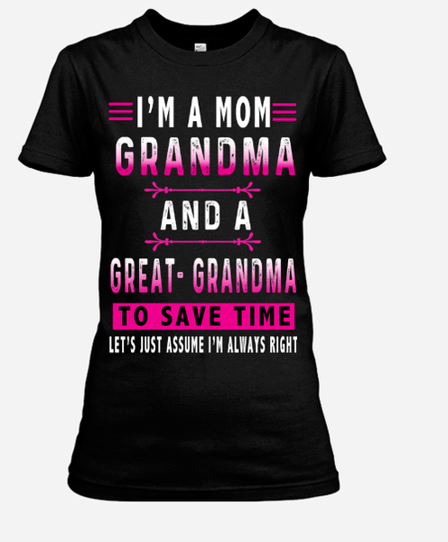 """I'M A MOM GRANDMA AND A GREAT- GRANDMA..."",T-SHIRT."
