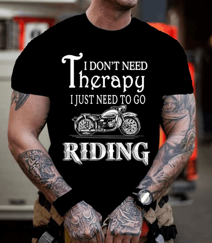 """I DON'T NEED THERAPY I JUST NEED TO GO RIDING""( 50%Off Today) Flat shipping."