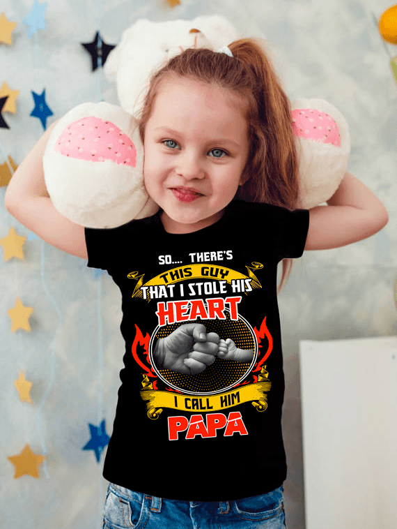 """So There This Guy That I Stole His Heart I Call Him Papa"" (New Design Special Off for today)"
