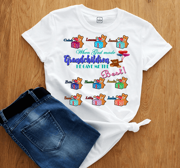 """When God Made Grandchildren He Gave Me The Best""- Custom Tee (Save 50% Today)"