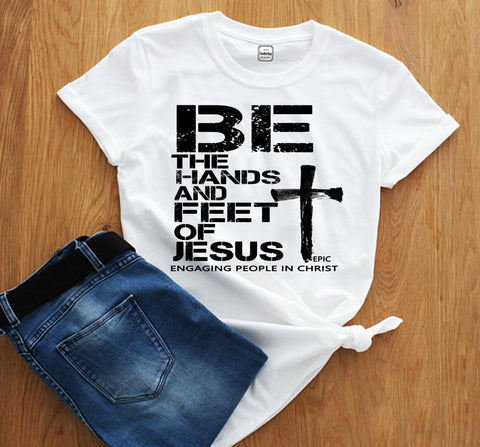 """BE THE HANDS AND FEET OF JESUS"""