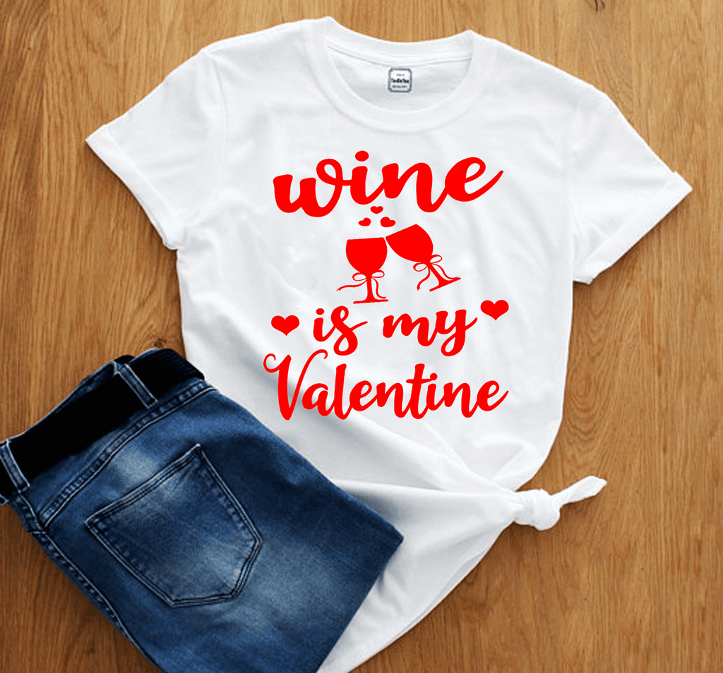"""Wine Is My Valentine"", (T-SHIRT)"