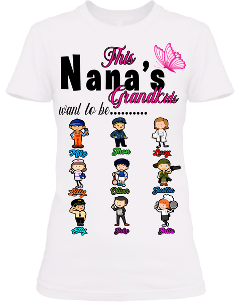"""This Nana's Grandkids Want To Be....."" T-Shirt (50% OFF)Flat Shipping"