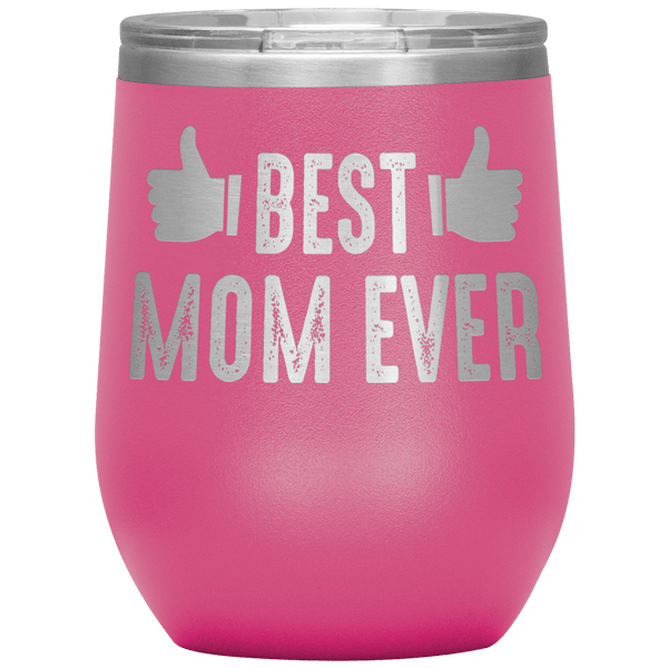 """👍🏻 BEST MOM EVER 👍🏻 "" Wine Tumbler. Personalize Your Nickname Mimi, Gigi, Grandma or Write Your Nick Name Below."