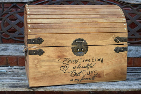 Every Love Story is Beautiful But Ours is My Favorite Chest