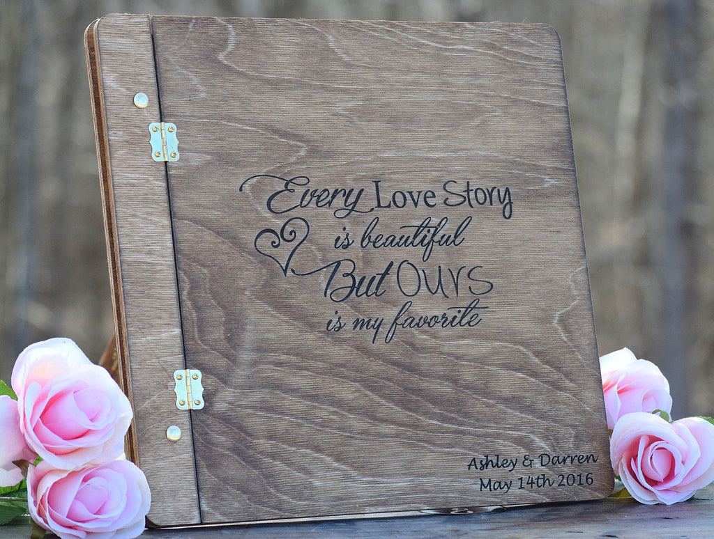 Every Love Story is Beautiful But Ours is My Favorite Wooden Guest Book