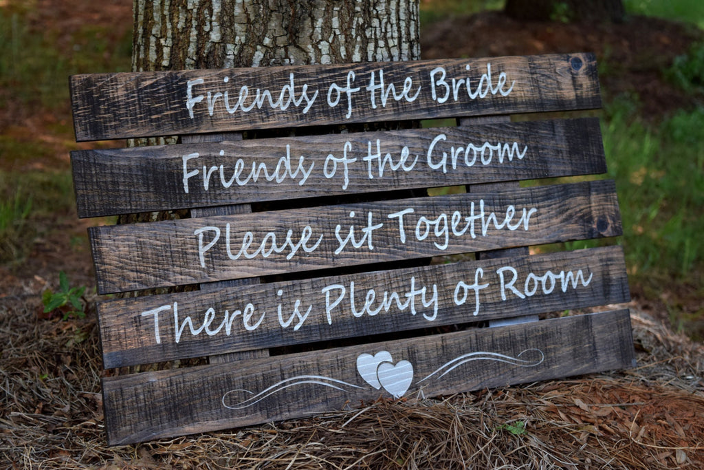Friends of the Bride, Friends of the Groom..... Ceremony Pallet Board Sign