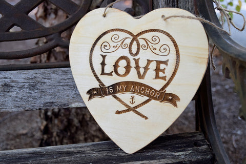 Love Is My Anchor - Hanging Wedding Sign