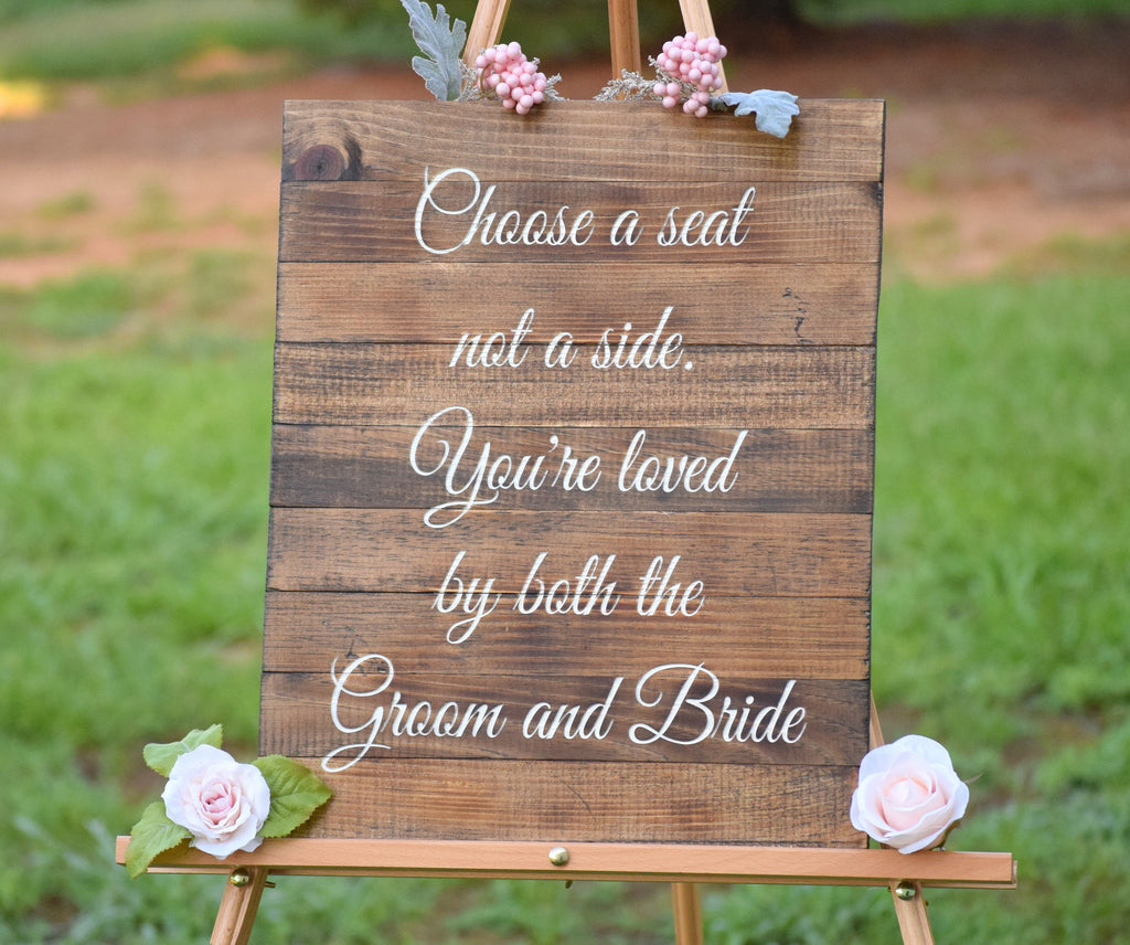 Choose a seat not a side Ceremony Pallet Board Sign
