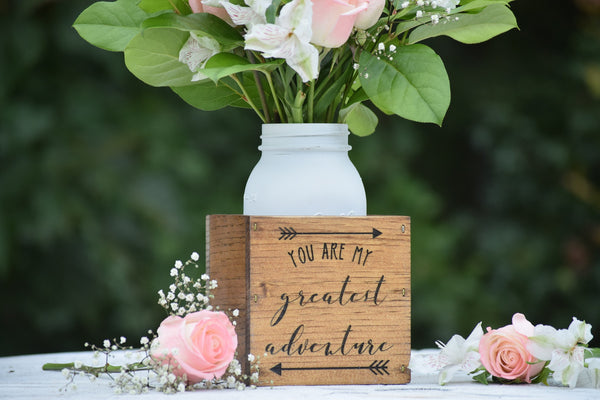 You Are My Greatest Adventure Wooden Flower Vase
