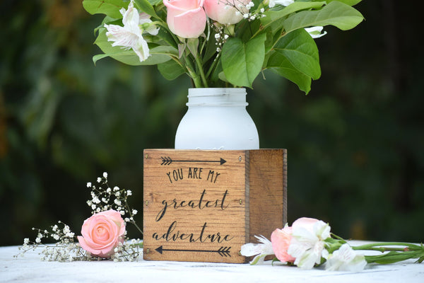 You Are My Greatest Adventure Wooden Flower Vase Planter Box