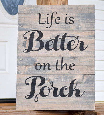 Life is Better on the Porch Pallet Sign