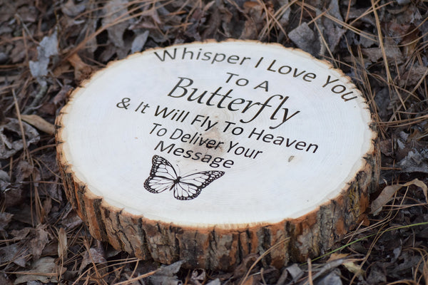 Whisper I Love You To A Butterfly Engraved Tree Slice