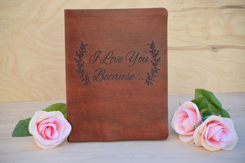 I Love You Because Leaf Designed Leather Book