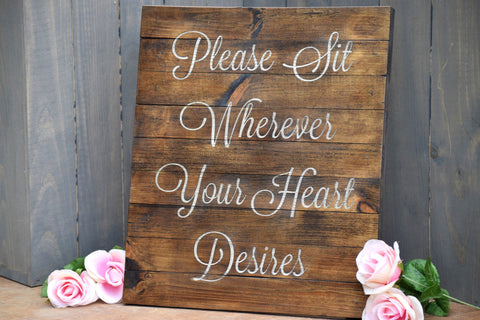 Please Sit Wherever Your Heart Desires..... Ceremony Pallet Board Sign