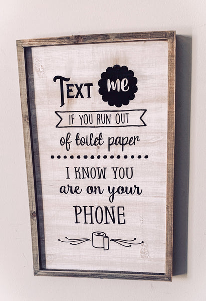 Text Me Sign-Toilet Paper-Funny Bathroom Sign