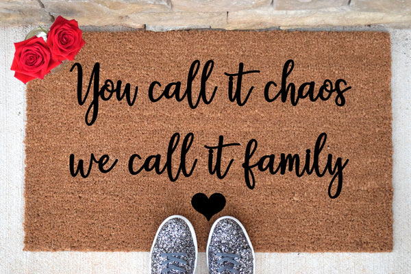 You Call it Chaos We Call it Family Doormat